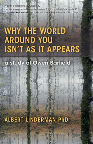 Why the World around You Isn't as It Appears, by Albert Linderman, Ph.D.