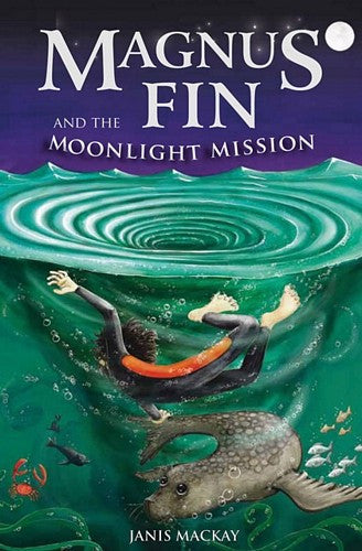 Magnus Fin and the Moonlight Mission, by Janis Mackay