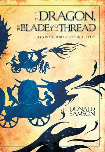 The Dragon, the Blade and the Thread, by Donald Samson