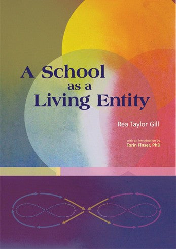 School as a Living Entity, by Rea Taylor Gill