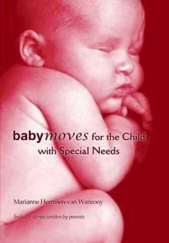 Babymoves for the Child with Special Needs, by Marianne Hermsen-van Wanrooy