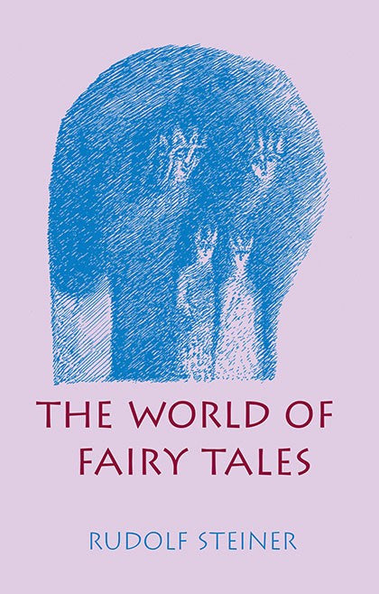 World of Fairy Tales, by Rudolf Steiner