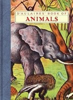 D'Aulaires Book of Animals, by Ingri and Edgar Parin d'Aulaire