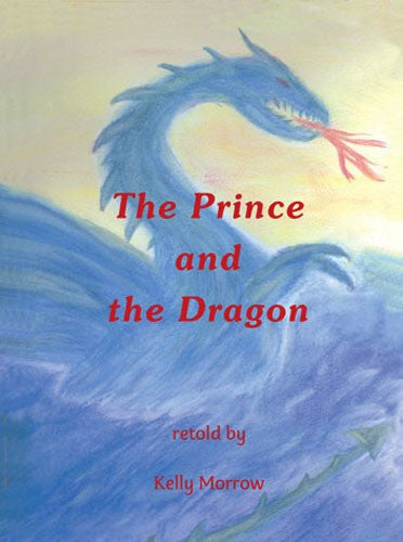 The Prince and the Dragon, by Kelly Morrow