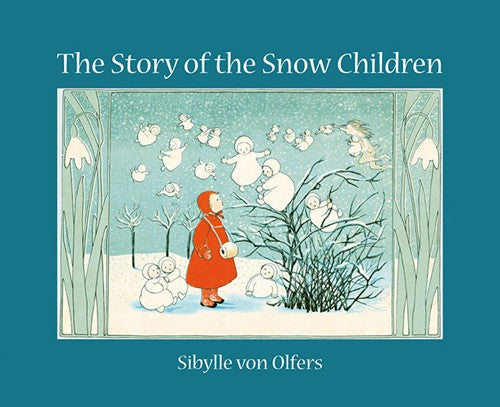 The Story of the Snow Children -Mini Edition by Sibylle von Olfers