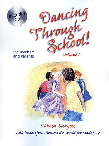 Dancing Through School Vol I, by Donna Burgess