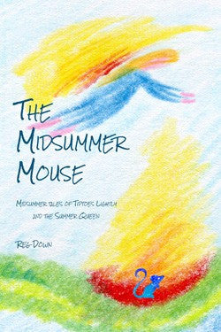 The Midsummer Mouse, by Reg Down