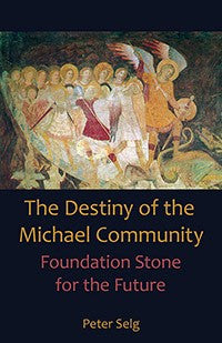 The Destiny of the Michael Community, by Peter Selg
