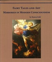 Fairy Tales and Art Mirrored in Human Consciousness, by Monica Gold