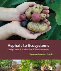 Asphalt to Ecosystems, by Sharon Gamson Danks