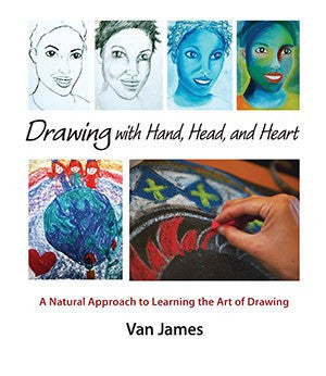 Drawing with Hand, Head and Heart, by Van James