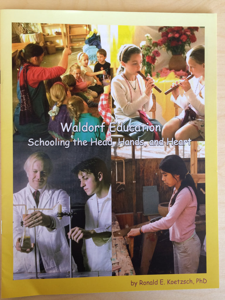 Waldorf Education: Schooling the Head, Hands, and Heart, by Ronald Koetzsch