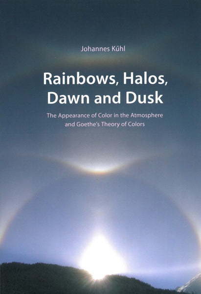 Rainbows, Halos, Dawn & Dusk, by Johannes Kuhl