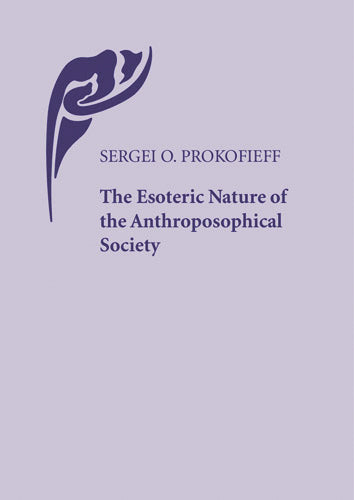 The Esoteric Nature of the Anthroposophical Society
