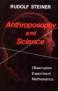 Anthroposophy and Science, by Rudolf Steiner