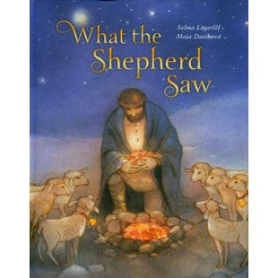 What the Shepherd Saw, by Selma Lagerloff