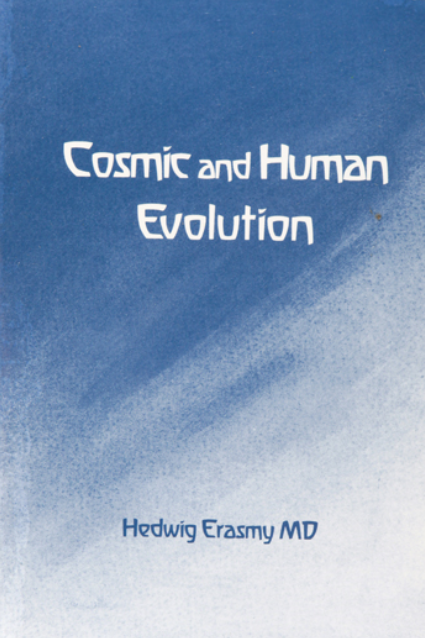 Cosmic and Human Evolution, by Hedwig Erasmy MD