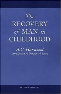 Recovery of Man in Childhood by A.C. Harwood