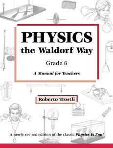 Physics the Waldorf Way - 6th Grade, by Roberto Trostli