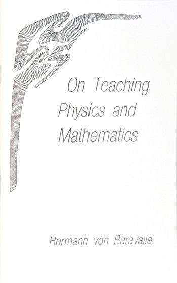 On Teaching Physics and Mathematics, by Hermann von Baravalle