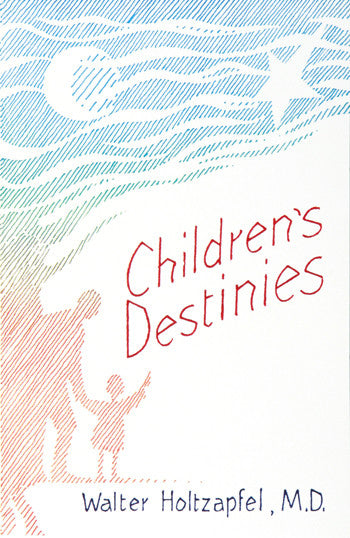 Children's Destinies, by Walter Holtzapfel