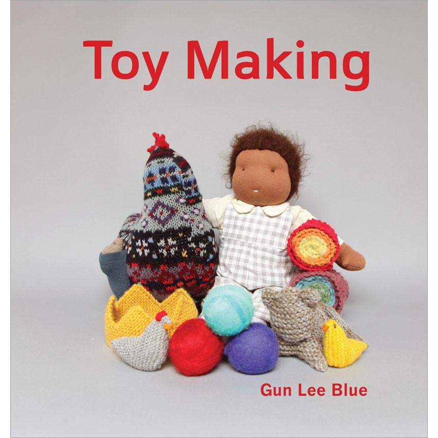 Toy Making: Simple Playthings to Make for Children by Gun Lee Blue