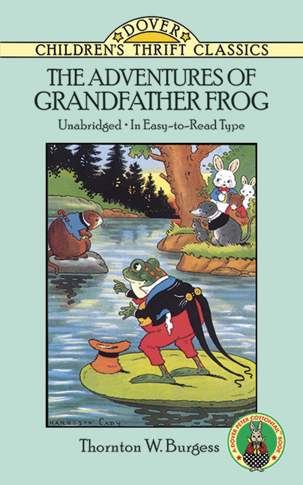 The Adventures of Grandfather Frog, by Thornton W. Burgess