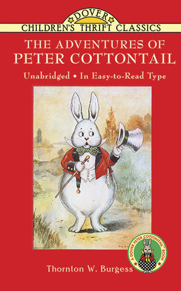 The Adventures of Peter Cottontail, by Thornton W. Burgess