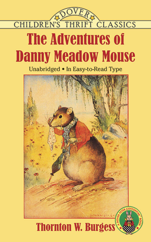 The Adventures of Danny Meadow Mouse, by Thornton W. Burgess