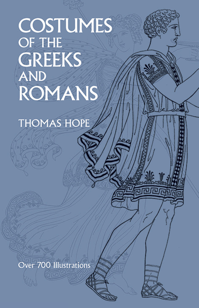Costumes of the Greeks and Romans by Thomas Hope