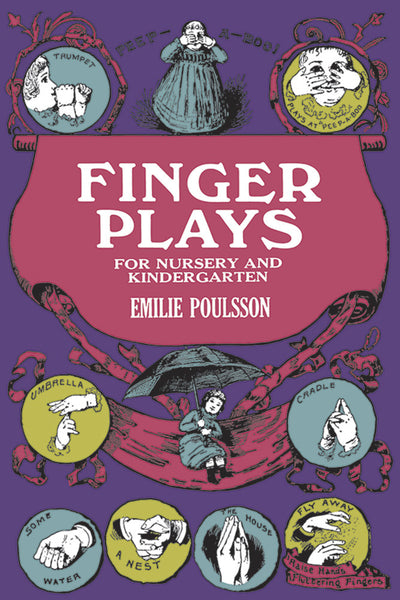 Finger Plays Nursery for Nursery and Kindergarten, by Emilie Poulson
