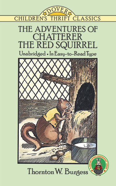 Adventures of Chatterer the Red Squirrel by Thornton W. Burgess