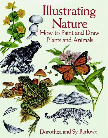 Illustrating Nature by Dorothea and Sy Barlowe