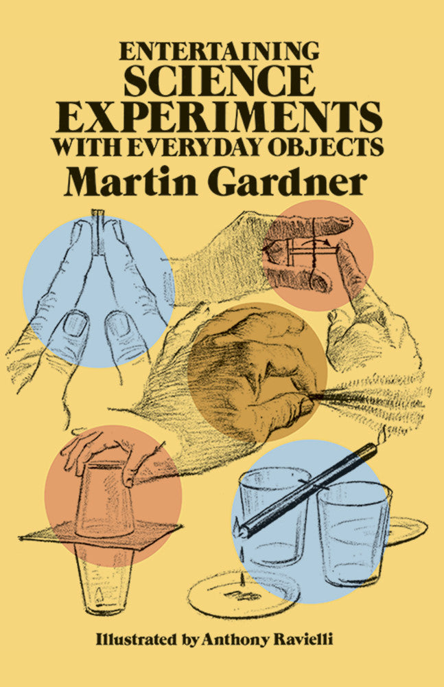Entertaining Science Experiments With Everyday Objects by Martin Gardner