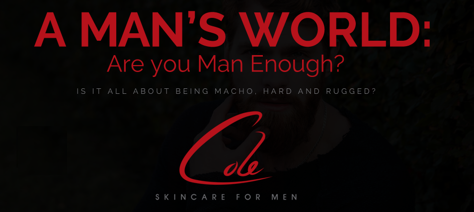 A Man's World: Are you Man Enough