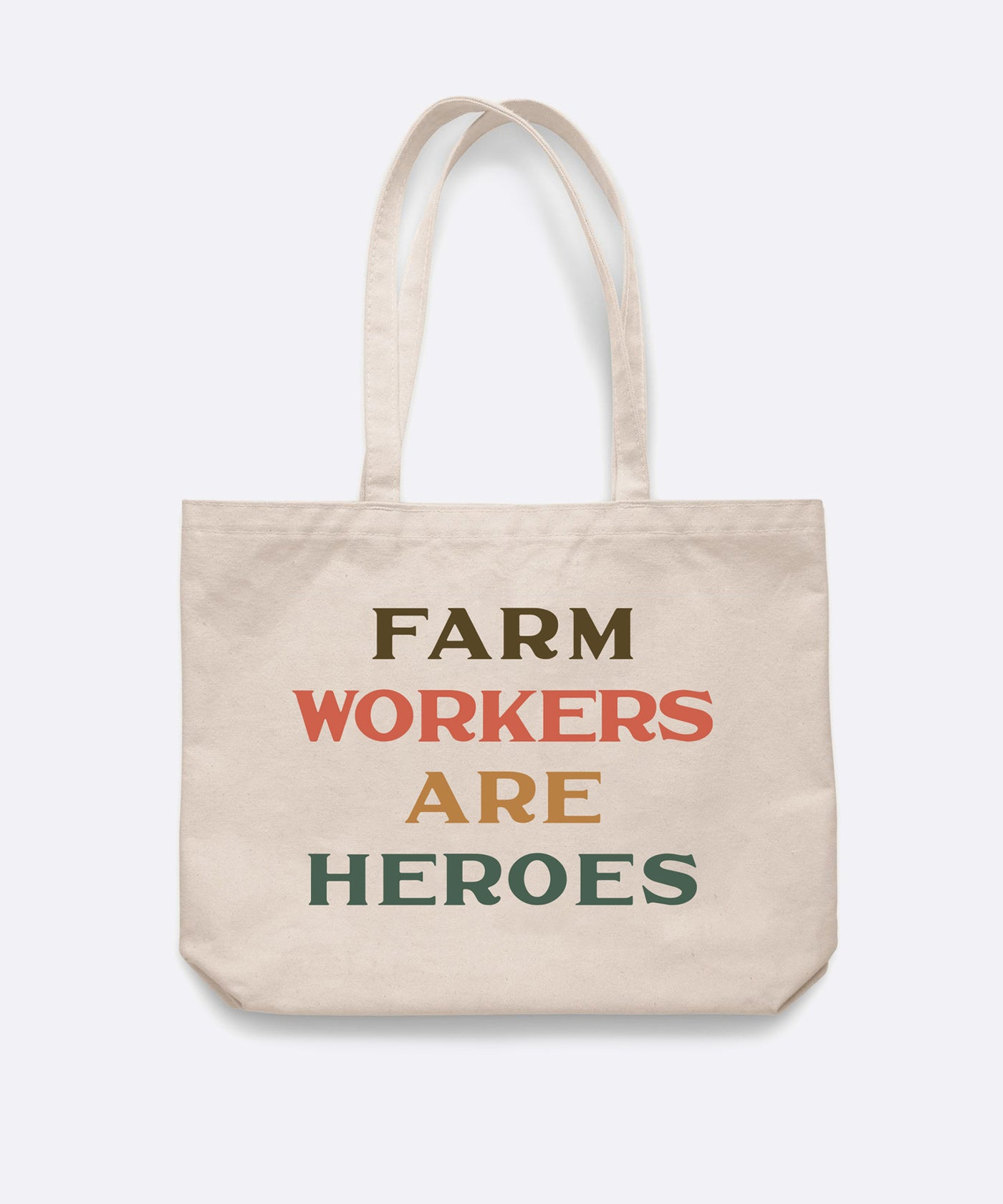 Farm Workers are Heroes Tote Bag