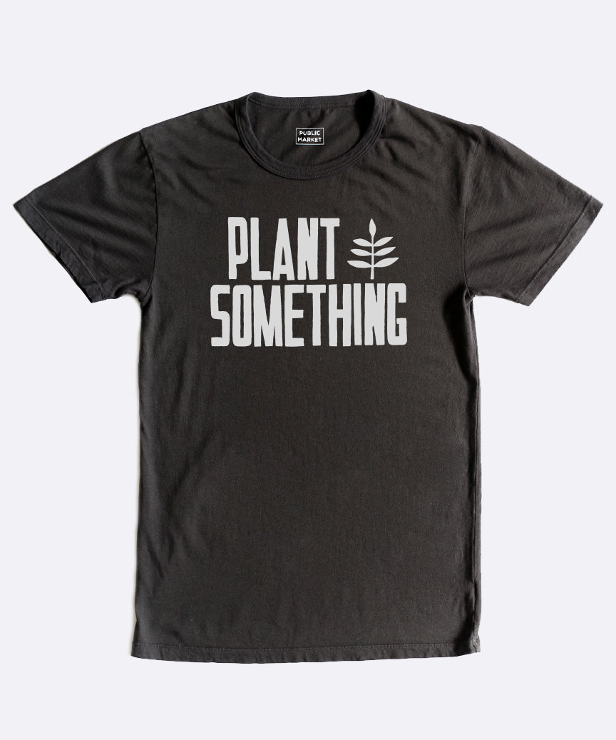 Plant Something T-Shirt