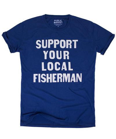 Support Your Local Fisherman Tee