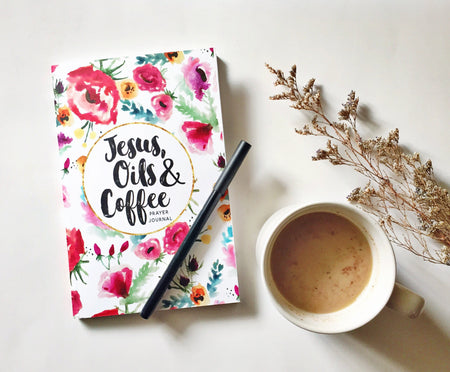 Jesus, Oils & Coffee 30-Day Prayer Journal