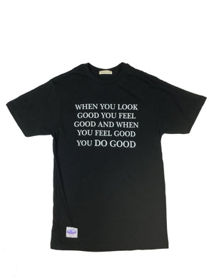 When You Look Good T-Shirt - Black - Do Good