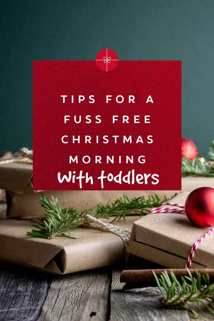 Gift giving for toddlers, a fuss free Christmas morning