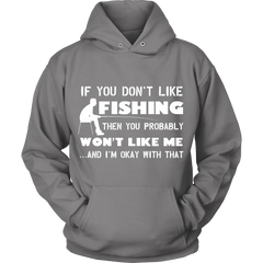 If You Dont Like Fishing Limited Edition Hoddie!