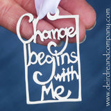 Change Begins with Me Ornament and Bookmark in Pewter