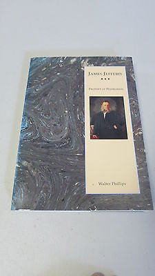 James Jefferis: Prophet of Federation by Walter Phillips, SIGNED, Australia