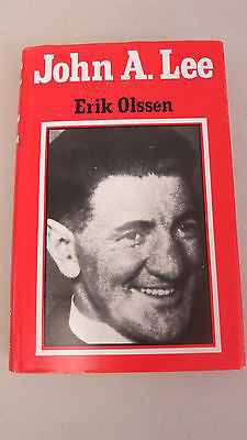 John A Lee by Erik Olssen, SIGNED, 1st Ed, HC DJ, New Zealand Labour Party