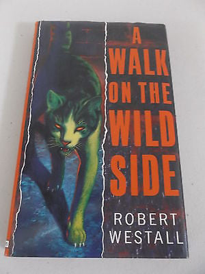 A Walk on the Wild Side by Robert Westall, 1st Ed, HC DJ