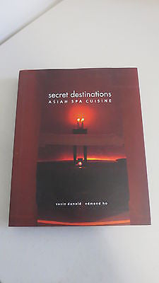 Secret Destinations: Asian Spa Cuisine by Susie Donald, SIGNED, Edmond Ho