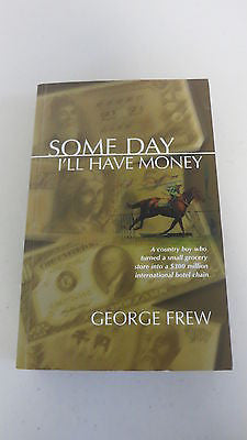 Some Day I'll Have Money by George Frew, 1st Ed, Large Paperback