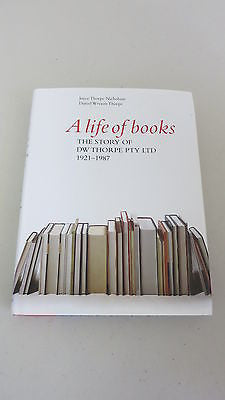 A Life of Books: The Story of D W Thorpe 1921-1987, Publishing, DW, Australian
