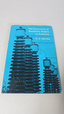 The Economics of Electricity Supply in Australia by G D McColl, 1st Ed, HC DJ GD